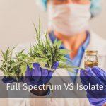 CBD Isolate vs. Full Spectrum CBD